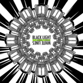 Black Light White Lines by Sun Gods In Exile