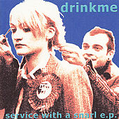 Service WIth A Snarl EP by Drink Me