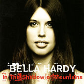 In The Shadow Of Mountains by Bella Hardy