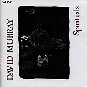 Play & Download Spirituals by David Murray | Napster