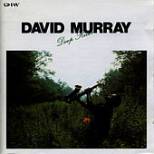 Play & Download Deep River by David Murray | Napster