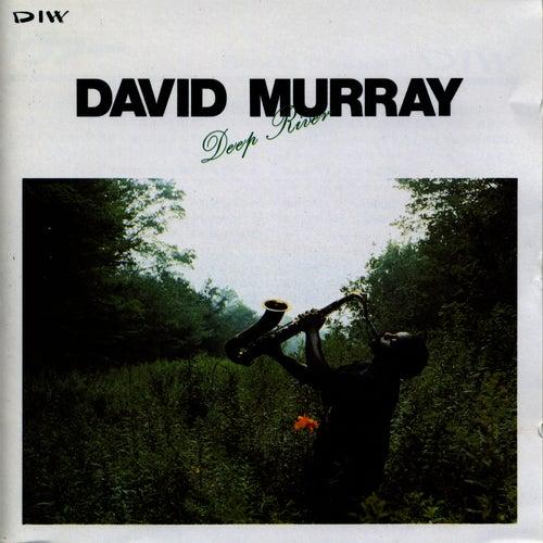 Deep River by David Murray