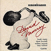Play & Download Remembrances by David Murray Quintet | Napster