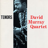 Play & Download Tenors by David Murray Quartet | Napster