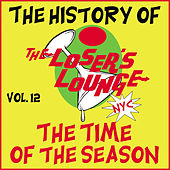 The History of the Loser's Lounge, Vol. 12: The Time of the Season by Losers Lounge