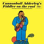 Fiddler On The Roof by Cannonball Adderley