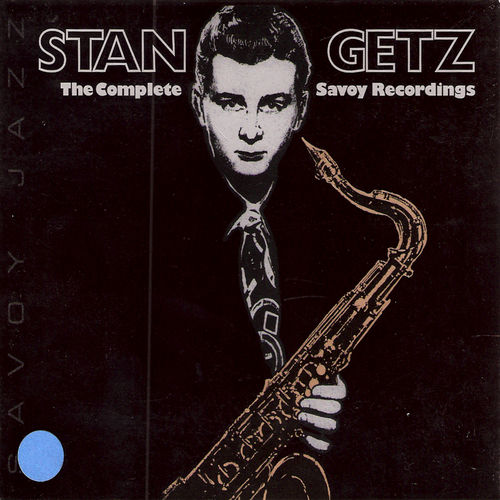 Play & Download The Complete Savoy Recordings by Stan Getz | Napster