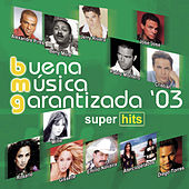 Buena Musica Garantizada '03 by Various Artists