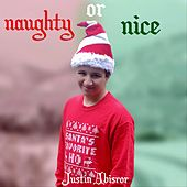 Naughty or Nice by Justin Abisror