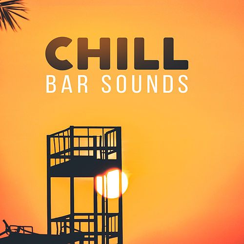 Chill Bar Sounds by Top 40