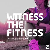 Witness The Fitness 2 - EP by Various Artists