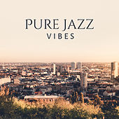 Pure Jazz Vibes by Soft Jazz Music