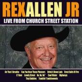 Rex Allen Jr Live From Church Street Station by Rex Allen, Jr.