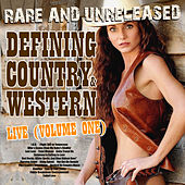 Rare & Unreleased - Defining Country & Western, Live From Church Street Station Vol. 1 by Various Artists