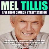 Mel Tillis Live From Church Street Station by Mel Tillis