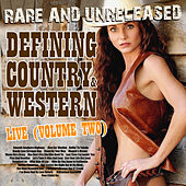 Rare & Unreleased - Defining Country & Western, Live From Church Street Station Vol. 2 by Various Artists