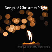 Songs of Christmas Night by Louisville Chamber Choir