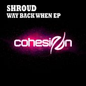 Way Back When - Single by The Shroud