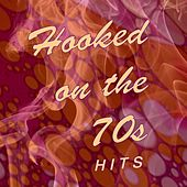 Hooked on the '70s: Hits! by Various Artists