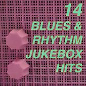 14 Blues and Rhythm Jukebox Hits by Various Artists
