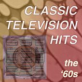 Classic Television Hits: The '60s by Various Artists