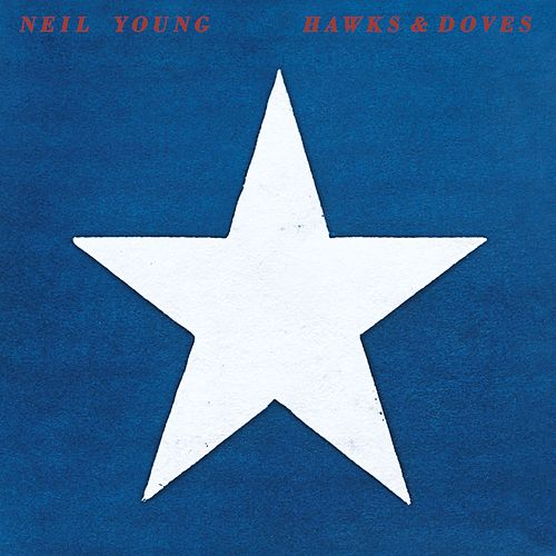 Play & Download Hawks & Doves by Neil Young | Napster