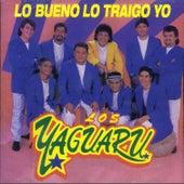 Play & Download Lo Bueno Lo Traigo Yo by Los Yaguaru | Napster