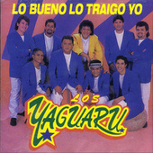 Lo Bueno Lo Traigo Yo by Los Yaguaru