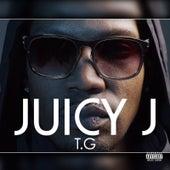 T.G von Juicy J