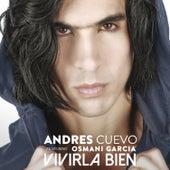 Vivirla Bien by Andres Cuervo