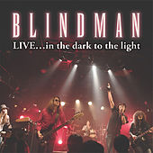 LIVE...in the Dark to the Light by Blindman