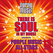 There is Soul in My House - Purple Music All Stars, Vol. 13 by Various Artists