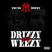 Drizzy & Weezy von Young Money
