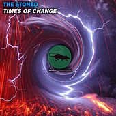 Times Of Change by Stoned