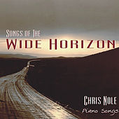 Play & Download Songs of the Wide Horizon by Chris Nole | Napster