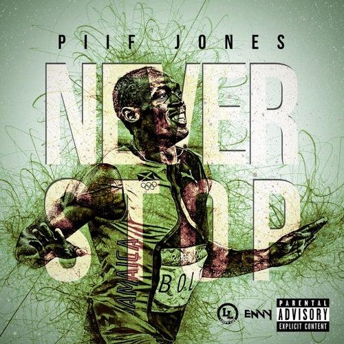 Never Stop by Piif Jones