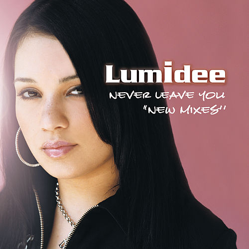 Play & Download Never Leave You [Import CD] by Lumidee | Napster