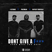 Don't Give a Fucc (feat. Nipsey Hussle & Pacman) by J.Stone
