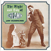 The Night and Day Of Screamin' Jay Hawkins by Screamin' Jay Hawkins