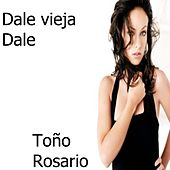 Dale Vieja Dale by Toño Rosario