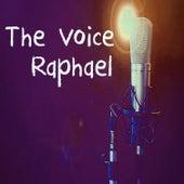 The Voice - Raphael by Raphael