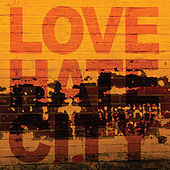 Love Hate City by Nathan Fleet