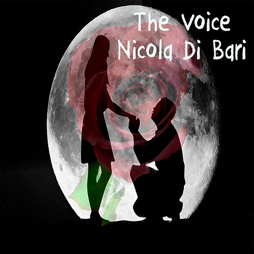 The Voice - Nicola Di Bari by Nicola Di Bari