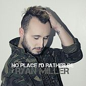 No Place I'd Rather Be by Ryan Miller