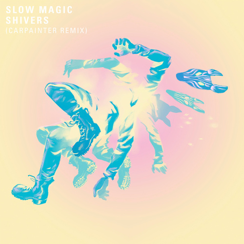 Shivers (Carpainter Remix) by Slow Magic