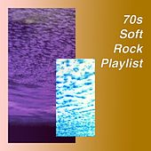 '70s Soft Rock Playlist by Various Artists