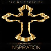 Moment of Inspiration by Divine Capacity