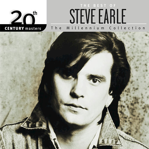 Play & Download 20th Century Masters: Millennium Collection by Steve Earle | Napster