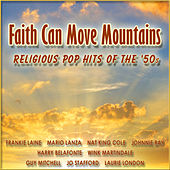 Faith Can Move Mountains by Various Artists