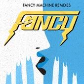 Fancy Machine Remixes by Fancy